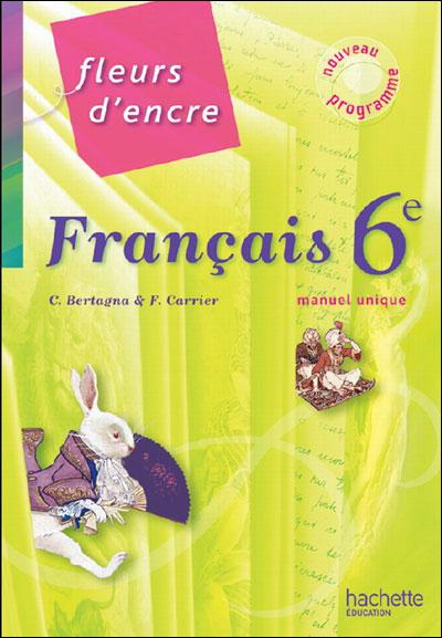 Fleurs D Encre 6e Francais Livre Unique En 1 Volume Nouvelle