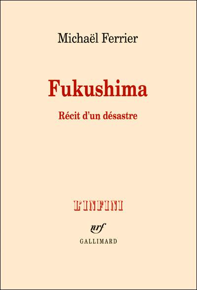 Fukushima, récit d'un desastre
