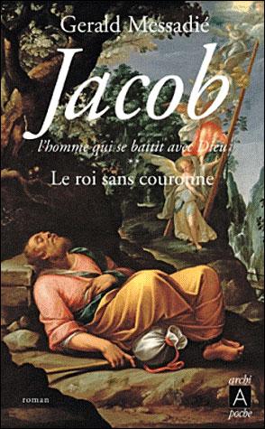 Jacob, l'homme qui se battit avec Dieu**
