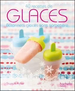 Glaces : 40 recettes de bâtonnets glacés sans sorbetière