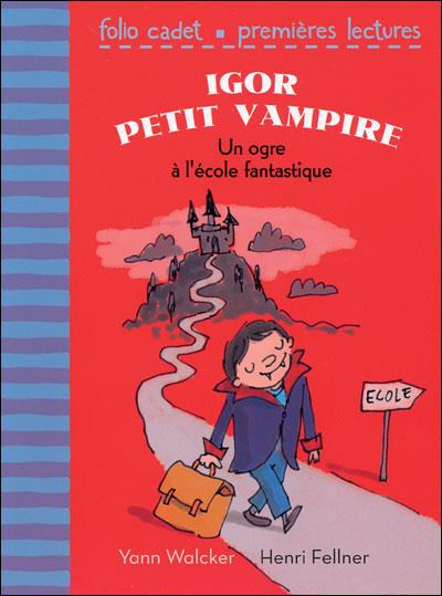 Igor petit vampire, 1 : Un ogre à l'école fantastique