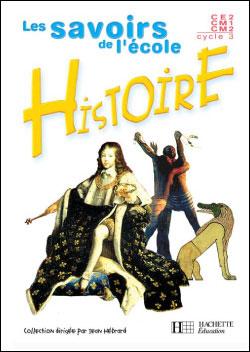 Les Savoirs de l'école Histoire CM2 - Cahier d'activités - Ed.2003
