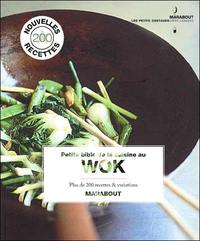 Petite bible de la cuisine  au Wok