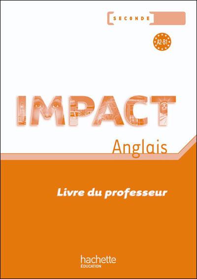 Impact Anglais Seconde Livre Du Professeur