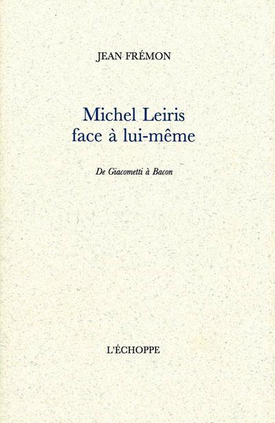 Michel Leiris face à lui même de giacometti à bacon