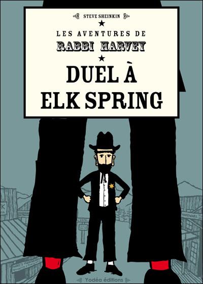 Duel à Elk spring