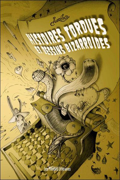 Histoires tordues et dessins bizarroïdes