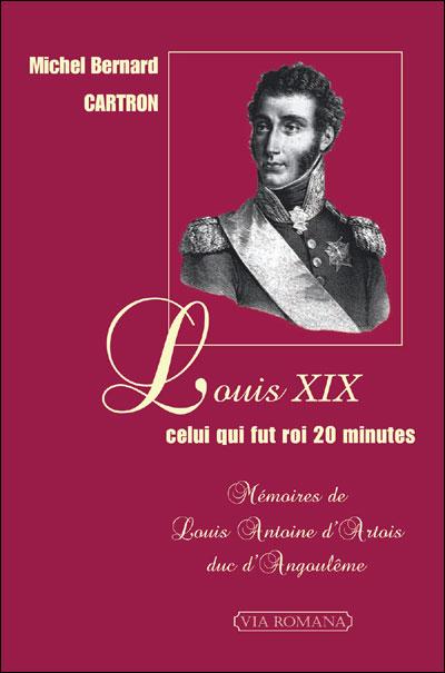 Louis XIX, celui qui fut roi 20 minutes