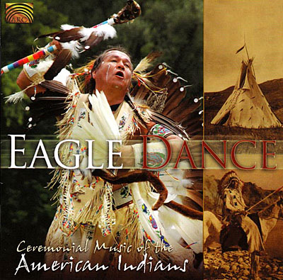 <strong>Eagle</strong> dance ceremonial music of the <strong>american</strong> indians