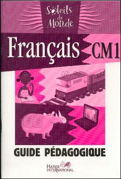 Soleils du monde - Français CM1 Guide pédagogique