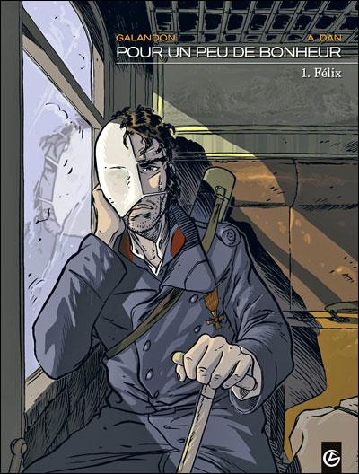 Pour un peu de bonheur - volume 1 - Félix