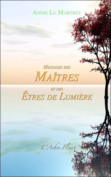 Messages des Maîtres et des Etres de Lumière