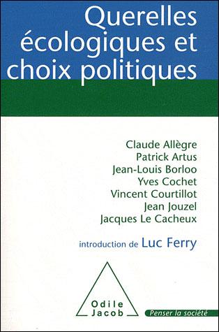 Querelles écologiques et choix politiques