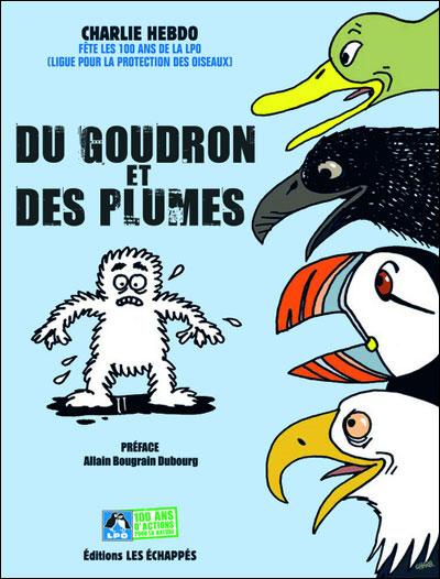 Du goudron et des plumes - Charlie Hebdo fête les 100 ans de la ligue pour la protection des oiseaux