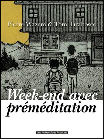 Week-end avec premeditation
