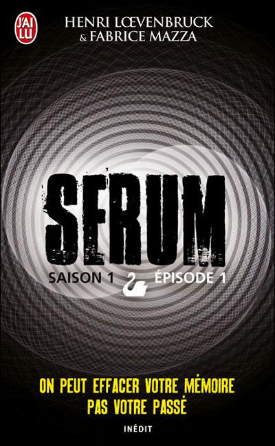 Sérum saison 1 complète - Henri Loevenbruck & Fabrice Mazza