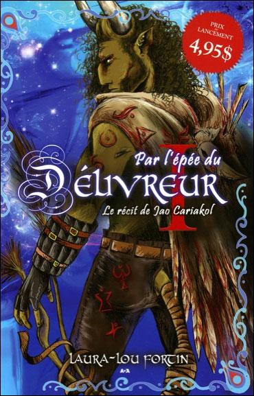 Par l'épée du Délivreur Tome 1 - Le récit de Jao Cariakol