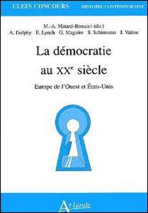 La démocratie au XXe siècle, Europe de l'ouest et Etats-Unis.