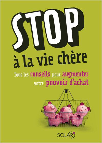 Stop à la vie chère : tous les conseils pour augmenter son pouvoir d'achat
