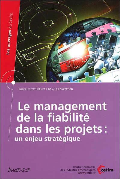 Le management de la fiabilité dans les projets