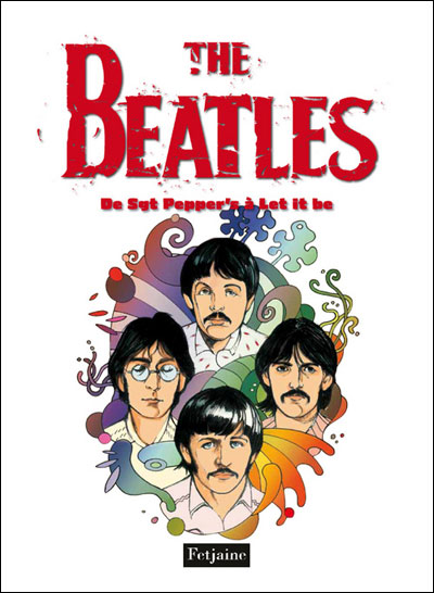 The Beatles - Tome 3 : De Sergent Pepper à Let it be