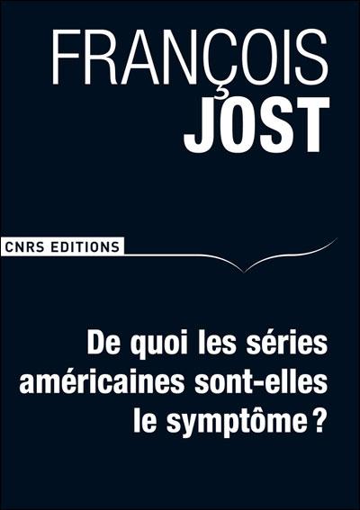 De quoi les séries américaines sont-elles le symptôme ? 2ème édition revue et augmentée