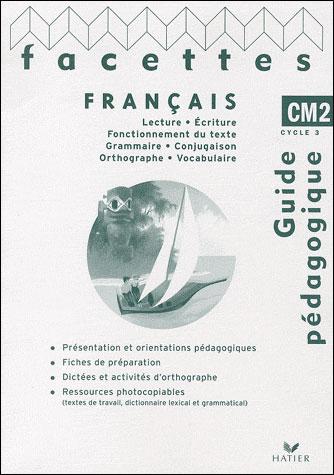 Facettes Français CM2 éd. 2010 - Guide pédagogique