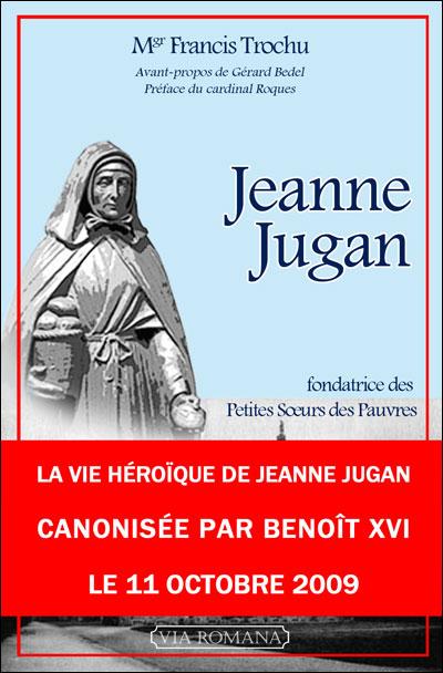 Jeanne Jugan : fondatrice des Petites soeurs des pauvres