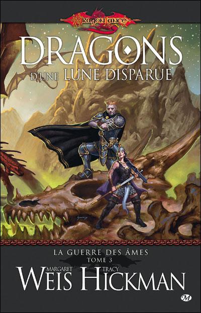 Dragonlance - La guerre des âmes Tome 3 : La Guerre des Âmes, T3 : Dragons d'une lune disparue