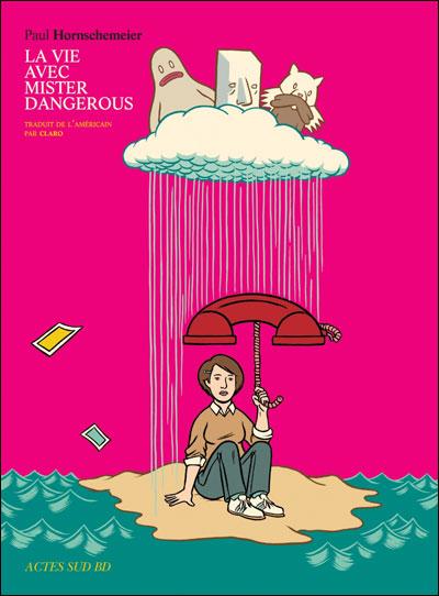 La vie avec Mister Dangerous