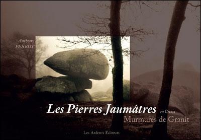 Les Pierres Jaumâtres en Creuse