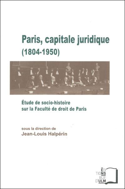 Paris, capitale juridique : 1804-1950