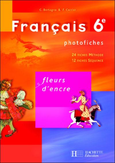 Fleurs D Encre 6e Francais Photofiches Edition 2005 Broche