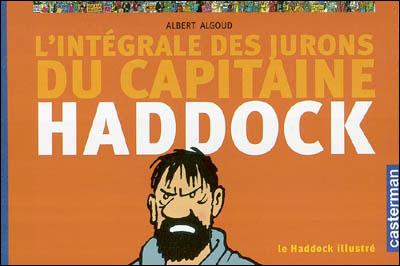 L'intégral des jurons du capitaine Haddock, le Haddock illustré