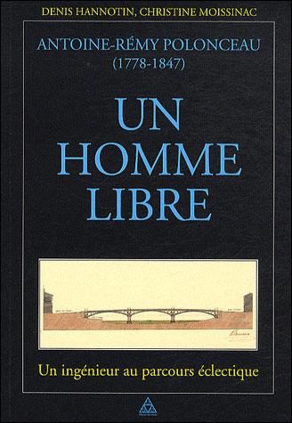 Antoine-Rémy Polonceau (1778-1847) : un homme libre