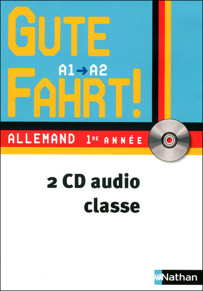 Gute Fahrt ! 1ère année - cd classe