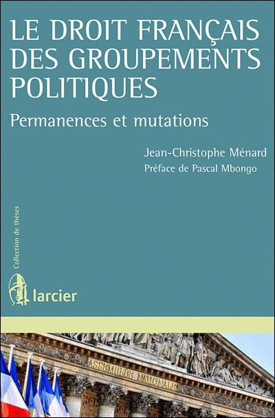 Le droit français des groupements politiques