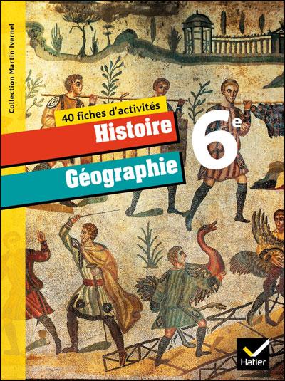 Histoire-Géographie 6ème éd. 2009 - Fiches d'activités