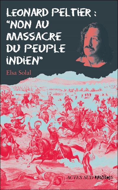 Léonard Peltier : Non au massacre du peuple indien