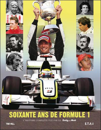 60 Ans De Formule 1 L Histoire Complete Vue Par Le Daily Mail