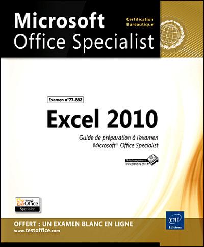 Excel 2010 : préparation à l'examen Microsoft Office specialist (77-882)
