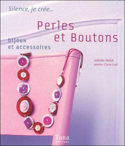 Mes bijoux et accessoires en perles et boutons