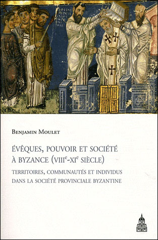 Eveques pouvoir et societe a byzance viiie xie siecles