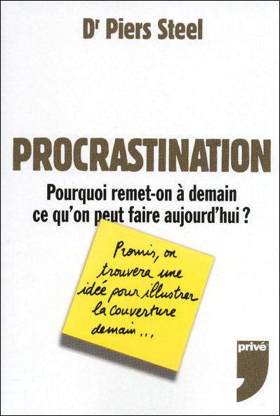 Procrastination pourquoi remet