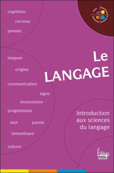 Le Langage. Introduction aux sciences du langage