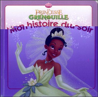 LA PRINCESSE ET LA GRENOUILLE - Mon Histoire du Soir - L'histoire du film - Disney Princesses