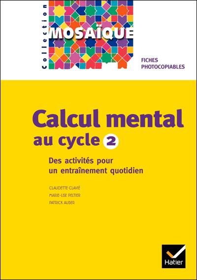 Mosaïque - Calcul mental au cycle 2 Ed. 2005, Fiches photocopiables
