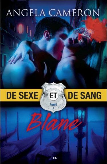 De sexe et de sang - Tome 3 : Blane