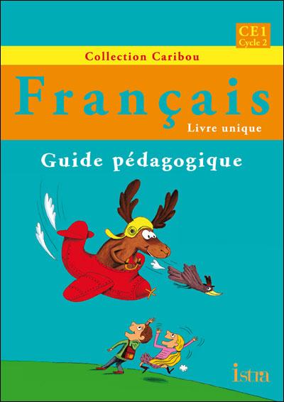 Caribou Français CE1 - Guide pédagogique