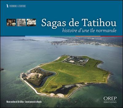 Sagas de Tatihou : histoire d'une île normande